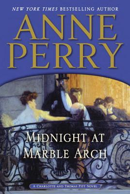 Midnight at Marble Arch: A Charlotte and Thomas Pitt Novel Cover Image