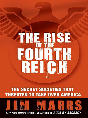 The Rise of the Fourth Reich LP: The Secret Societies That Threaten to Take Over America Cover Image