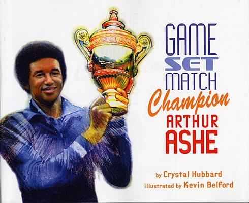 Game, Set, Match, Champion Arthur Ashe Cover