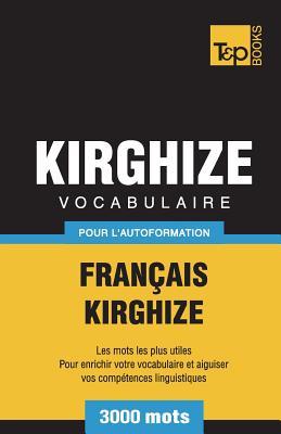 Vocabulaire Français-Kirghize pour l'autoformation - 3000 mots (French Collection #179) Cover Image
