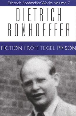 Fiction from Tegel Prison: Dietrich Bonhoeffer Works, Volume 7 Cover Image