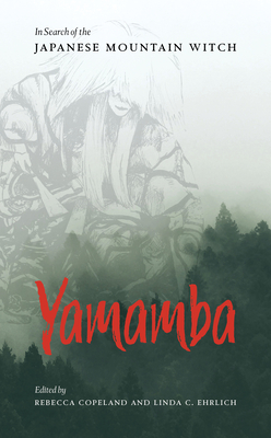 Yamamba: In Search of the Japanese Mountain Witch Cover Image