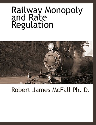 Railway Monopoly and Rate Regulation Cover Image