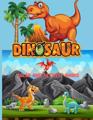 Dinosaur Color and Activity Books: with Over 60 Stickers, Including Coloring, Spot the Difference Color by Number, Find the differences, Color by numb Cover Image