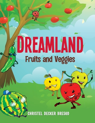 Dreamland: Fruits and Veggies Cover Image