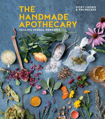 The Handmade Apothecary: Healing Herbal Remedies Cover Image