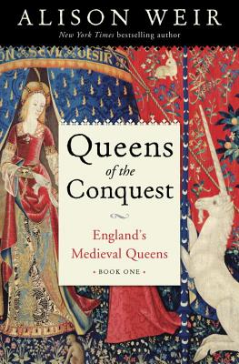 Queens of the Conquest: England's Medieval Queens Book One Cover Image