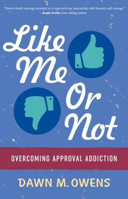 Like Me or Not: Overcoming Approval Addiction Cover Image