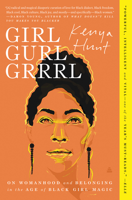 Girl Gurl Grrrl: On Womanhood and Belonging in the Age of Black Girl Magic Cover Image