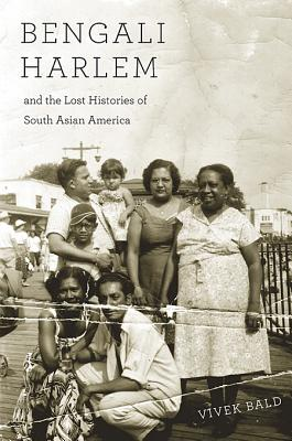 Bengali Harlem and the Lost Histories of South Asian America Cover