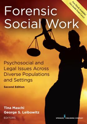 Forensic Social Work: Psychosocial and Legal Issues Across Diverse Populations and Settings Cover Image