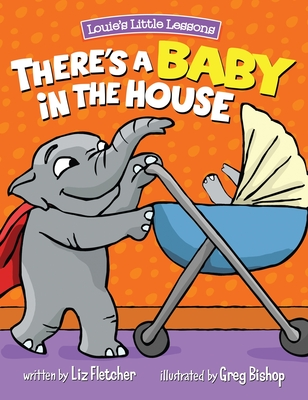 There's a Baby in the House: Best New Baby Book for Toddlers Cover Image