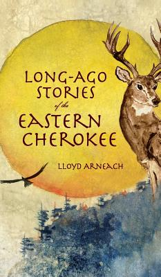 Long-Ago Stories of the Eastern Cherokee Cover Image