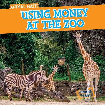Using Money at the Zoo (Animal Math) Cover Image
