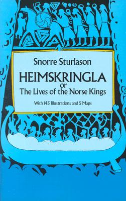 Heimskringla: Or, the Lives of the Norse Kings Cover Image