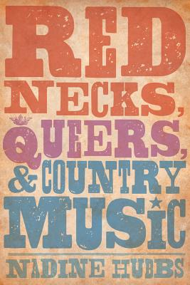 Rednecks, Queers, and Country Music Cover Image