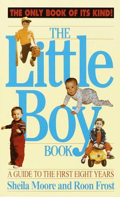 The Little Boy Book: A Guide to the First Eight Years Cover Image