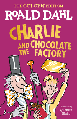 Charlie and the Chocolate Factory: The Golden Edition Cover Image