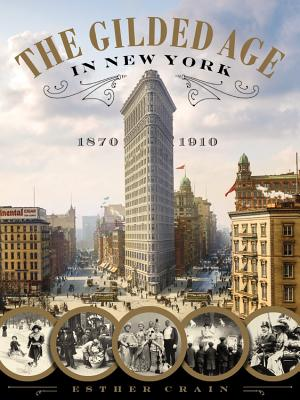 The Gilded Age in New York, 1870-1910 Cover Image