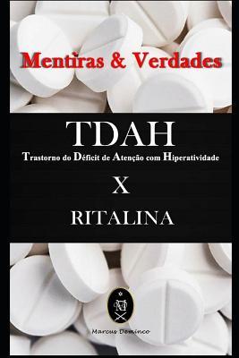 TDAH (Transtorno do Déficit de Atenção com Hiperatividade) x RITALINA - Mentiras & Verdades Cover Image