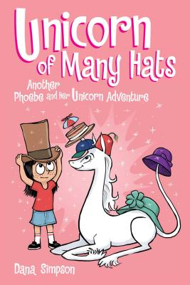 Cover for Unicorn of Many Hats (Phoebe and Her Unicorn #7)