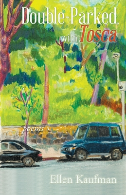 Double-Parked, with Tosca: Poems Cover Image