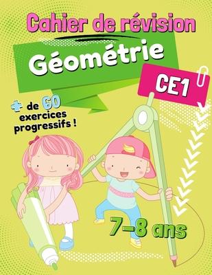 Cahier de Révision Géométrie CE1: + de 60 Exercices Progressifs complets pour les enfants de 7-8 ans ! Cover Image