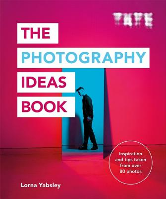 The Photography Ideas Book: Inspiration and tips taken from over 80 photos Cover Image