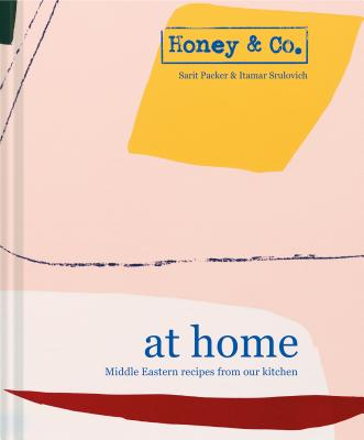 Honey & Co. at Home: Middle Eastern recipes from our kitchen Cover Image