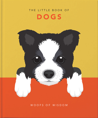 The Little Book of Dogs (with Gift Wrap): Woofs of Wisdom (Little Book Of...) Cover Image