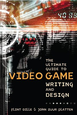 The Ultimate Guide to Video Game Writing and Design Cover Image