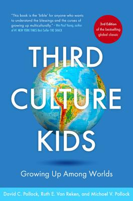 Third Culture Kids 3rd Edition: Growing up among worlds Cover Image