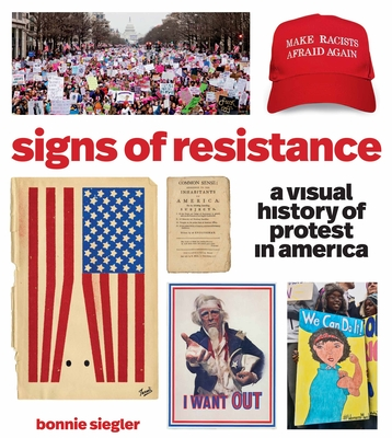 Signs of Resistance: A Visual History of Protest in America Cover Image