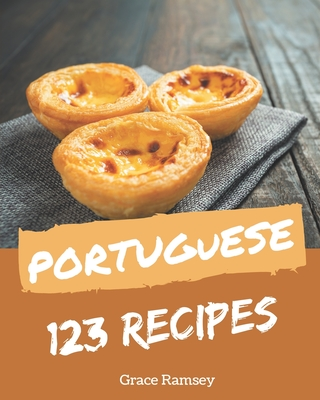 123 Portuguese Recipes: Making More Memories in your Kitchen with Portuguese Cookbook! Cover Image
