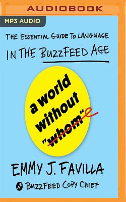 A World Without Whom: The Essential Guide to Language in the Buzzfeed Age Cover Image