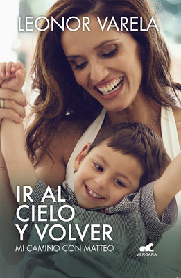 Ir al cielo y volver. Mi camino con Matteo / To Heaven and back. My journey with Matteo Cover Image