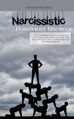 Narcissistic Personality Disorder: The Complete Guide to recognize narcissistic personality disorder and recover from a toxic relationship and Emotion Cover Image