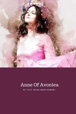 Anne of Avonlea: By Lucy Maud Montgomery Cover Image