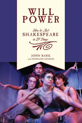 Will Power: How to Act Shakespeare in 21 Days (Applause Books) Cover Image