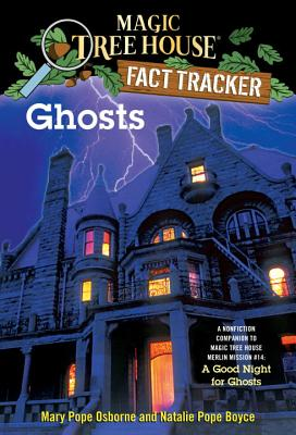 Ghosts: A Nonfiction Companion to Magic Tree House Merlin Mission #14: A Good Night for Ghosts (Magic Tree House (R) Fact Tracker #20) Cover Image