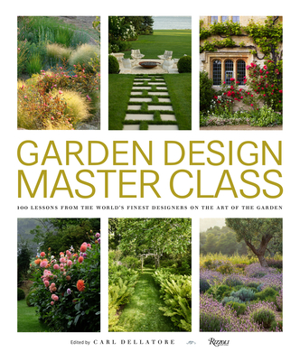 花园设计大师课程:来自世界的100课's Finest Designers on the Art of the Garden Cover Image
