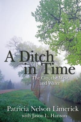 Ditch in Time: The City, the West and Water | Tattered Cover Book