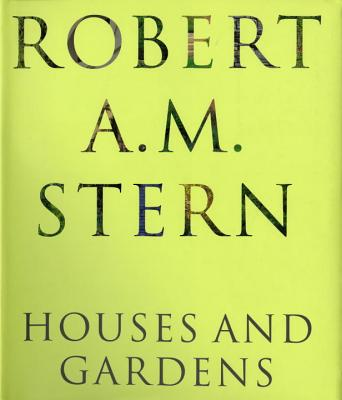 Robert A. M. Stern: Houses and Gardens Cover Image