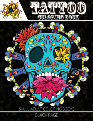 Tattoo Coloring Book: black page A Fantastic Selection of Exciting Imagery (Tattoo Coloring Books for Adults) Cover Image