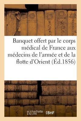Banquet offert par le corps médical de France aux médecins de l'armée et de la flotte d'Orient Cover Image