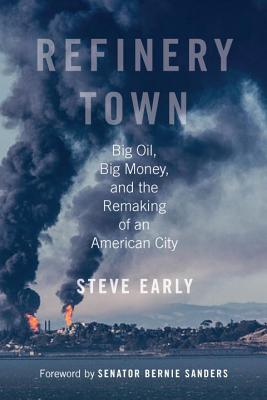 Refinery Town: Big Oil, Big Money, and the Remaking of an American City Cover Image