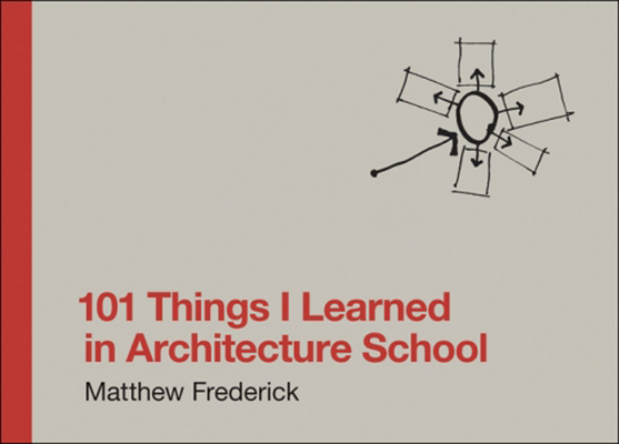 Cover for 101 Things I Learned in Architecture School