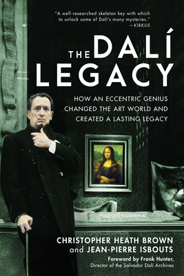 The Dali Legacy: How an Eccentric Genius Changed the Art World and Created a Lasting Legacy Cover Image