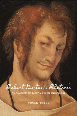 Robert Burton's Rhetoric: An Anatomy of Early Modern Knowledge Cover Image