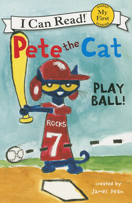 Pete the Cat: Play Ball! (My First I Can Read) Cover Image